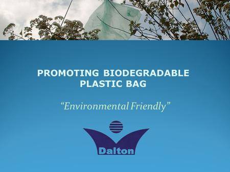 """Environmental Friendly"" PROMOTING BIODEGRADABLE PLASTIC BAG."