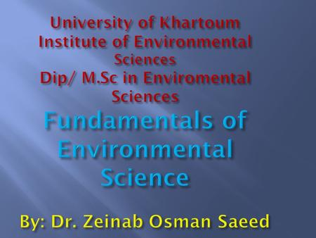 University of Khartoum Institute of Environmental Sciences Dip/ M