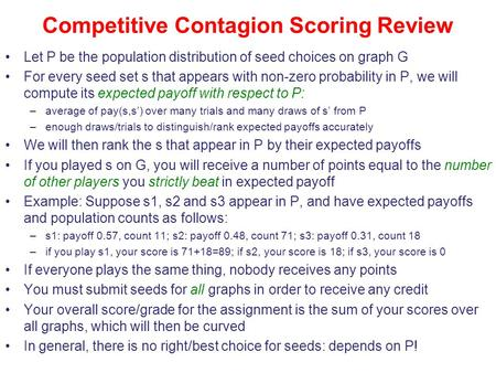 Competitive Contagion Scoring Review Let P be the population distribution of seed choices on graph G For every seed set s that appears with non-zero probability.