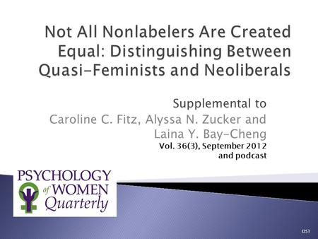 Supplemental to Caroline C. Fitz, Alyssa N. Zucker and Laina Y. Bay-Cheng Vol. 36(3), September 2012 and podcast DS1.
