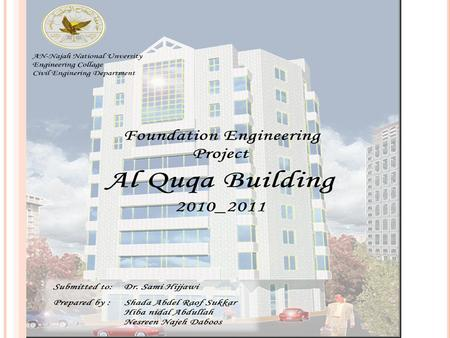 O UT LINE 1) Determine the own weight of building 2) Design of mat foundation 3) Design of pile foundation.