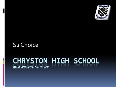 "S2 Choice. Why are we here?  To improve parents understanding of the theory behind ""A Curriculum for Excellence""  To improve parents understanding and."