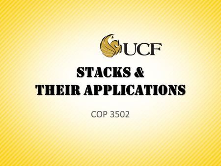Stacks & Their Applications COP 3502. Stacks  A stack is a data structure that stores information arranged like a stack.  We have seen stacks before.