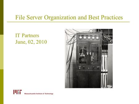 File Server Organization and Best Practices IT Partners June, 02, 2010.