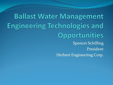 Ballast Water Management Engineering Technologies and Opportunities