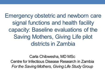 Emergency obstetric and newborn care signal functions and health facility capacity: Baseline evaluations of the Saving Mothers, Giving Life pilot districts.
