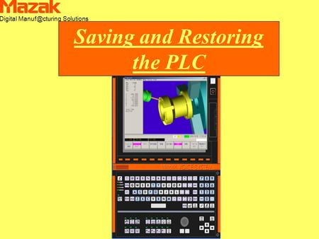 Digital Solutions Saving and Restoring the PLC.