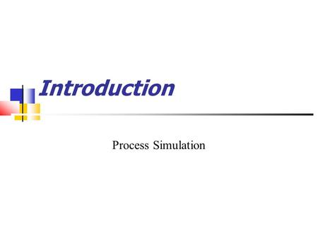 Introduction Process Simulation.