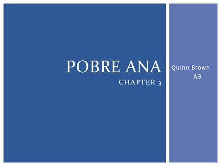 Quinn Brown A3 POBRE ANA CHAPTER 3.  Tiene cocina y dos domitorios. (Spanish)  Has a kitchen and 2 bedrooms. (English) 1 ST SENTENCE.