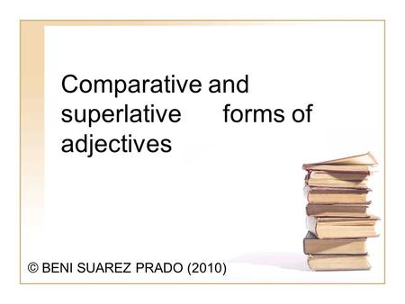 Comparative and superlative forms of adjectives
