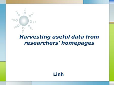 Linh Harvesting useful data from researchers' homepages.
