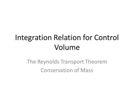 Integration Relation for Control Volume