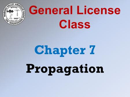 General License Class Chapter 7 Propagation.