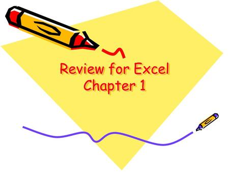Review for Excel Chapter 1