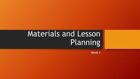 Materials and Lesson Planning