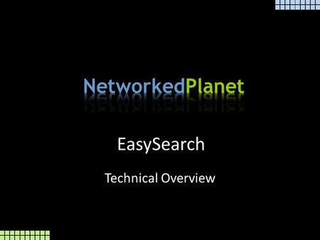 EasySearch Technical Overview. Ever seen a website without a full text search? BUT – Search is expensive Financially Computationally – Search is complicated.