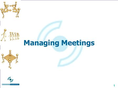 Managing Meetings Managing Meetings Richard O'Rawe.