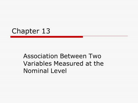 Association Between Two Variables Measured at the Nominal Level
