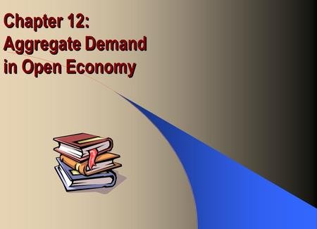 Chapter 12: Aggregate Demand in Open Economy. The Mundell-Fleming Model Assumption –Small open economy –Free capital mobility (r = r*) –Flexible or fixed.
