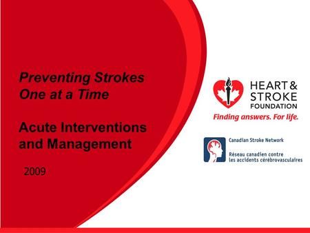 Preventing Strokes One at a Time Acute Interventions and Management 2009.