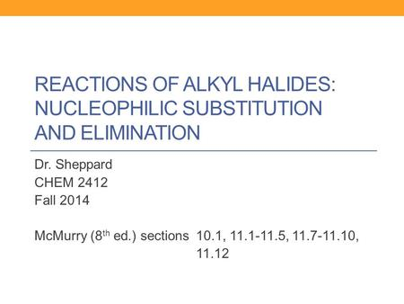 Reactions of alkyl halides: nucleophilic Substitution and elimination