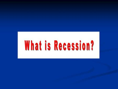 "Before, understanding ""Recession"", we need to understand the market economy; A] TWO STAGES OF MARKET ECONOMY B] TWO FACTORS OF MARKET; - DEMAND & SUPPLY."