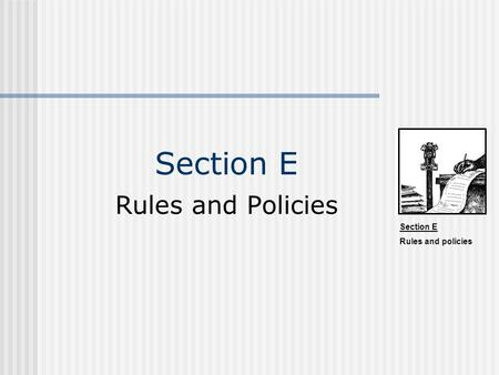 Section E Rules and Policies.