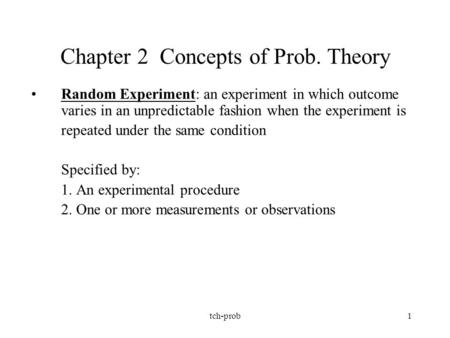 Chapter 2 Concepts of Prob. Theory