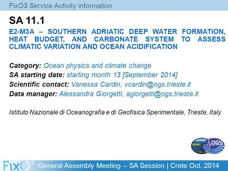 General Assembly Meeting – SA Session | Crete Oct. 2014 SA 11.1 E2-M3A – SOUTHERN ADRIATIC DEEP WATER FORMATION, HEAT BUDGET, AND CARBONATE SYSTEM TO ASSESS.