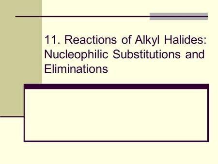 Alkyl Halides React with Nucleophiles and Bases