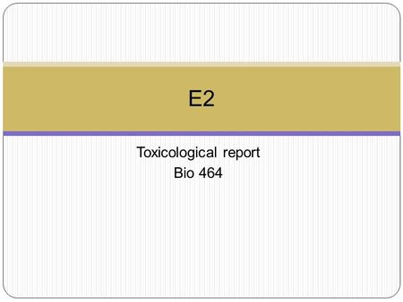 Toxicological report Bio 464