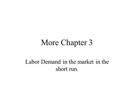 Labor Demand in the market in the short run.