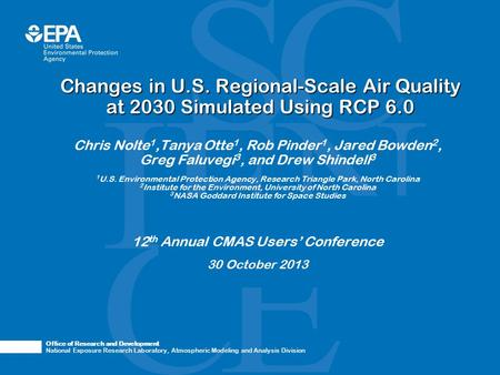 Office of Research and Development National Exposure Research Laboratory, Atmospheric Modeling and Analysis Division Changes in U.S. Regional-Scale Air.