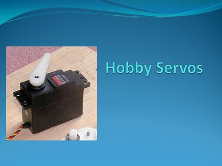 Servo Background Servos provide control of rotary position Servos are used extensively in the remote control hobby world for: Aircraft (flaps, ailerons,