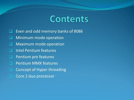 Contents Even and odd memory banks of 8086 Minimum mode operation