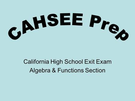 California High School Exit Exam Algebra & Functions Section.