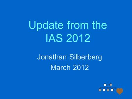 Update from the IAS 2012 Jonathan Silberberg March 2012.