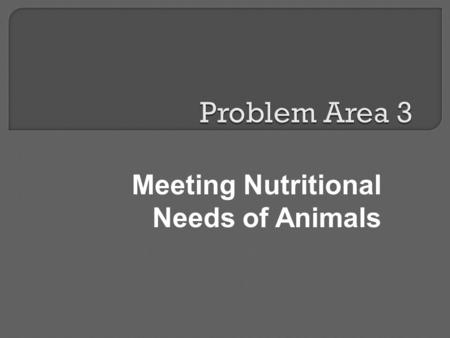 Meeting Nutritional Needs of Animals