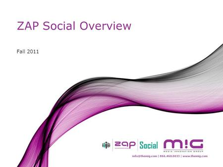 | 866.460.0033 |  ZAP Social Overview Fall 2011.