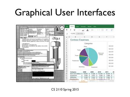 "Graphical User Interfaces CS 2110 Spring 2015. 3 Ivan Sutherland: ""Sketchpad"", https://youtu.be/57wj8diYpgY."