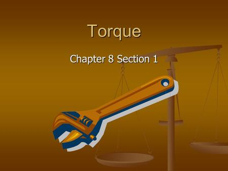 Torque Chapter 8 Section 1.