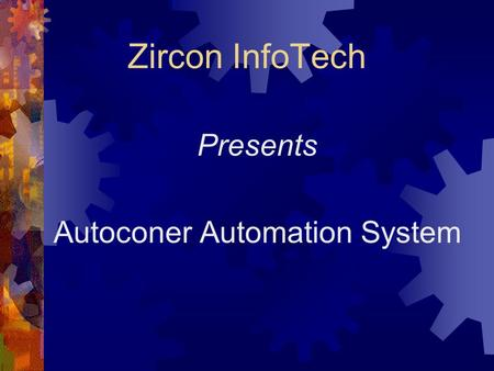 Presents Autoconer Automation System