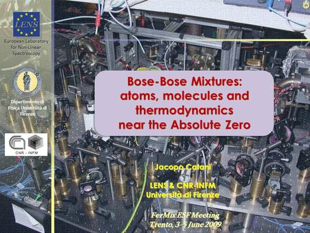 Bose-Bose Mixtures: atoms, molecules and thermodynamics near the Absolute Zero Bose-Bose Mixtures: atoms, molecules and thermodynamics near the Absolute.