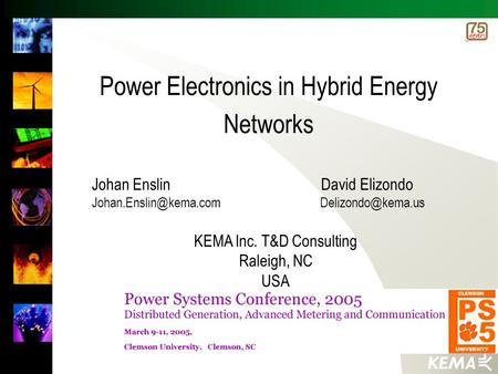 Power Electronics in Hybrid Energy Networks Johan Enslin David Elizondo  KEMA Inc. T&D Consulting Raleigh, NC USA.