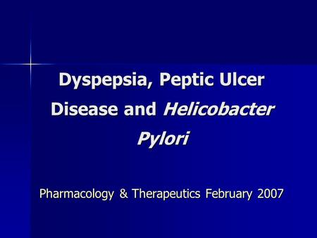 Dyspepsia, Peptic Ulcer Disease and Helicobacter Pylori