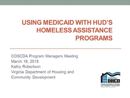 Using medicaid with HUD's Homeless Assistance Programs