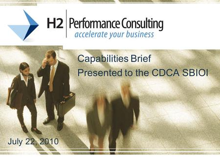 Capabilities Brief Presented to the CDCA SBIOI July 22, 2010.