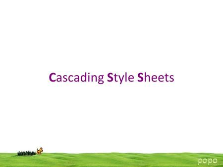 Cascading Style Sheets. CSS stands for Cascading Style Sheets and is a simple styling language which allows attaching style to HTML elements. CSS is a.