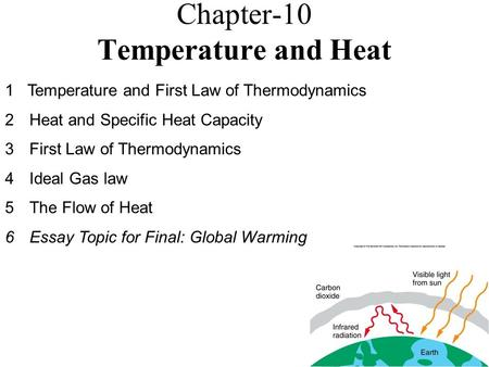 Chapter-10 Temperature and Heat 1 Temperature and First Law of Thermodynamics 2Heat and Specific Heat Capacity 3First Law of Thermodynamics 4Ideal Gas.