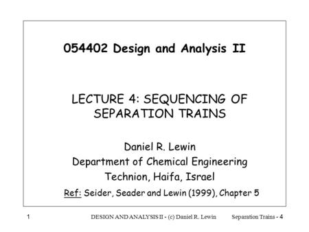 LECTURE 4: SEQUENCING OF SEPARATION TRAINS